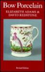 Bow Porcelain - Elizabeth Adams