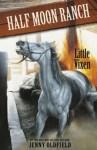 Horses of Half-Moon Ranch 10: Little Vixen (Horses of Half Moon Ranch) - Jenny Oldfield