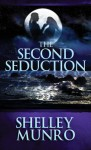 The Second Seduction - Shelley Munro