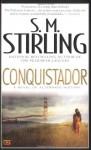 Conquistador - S.M. Stirling
