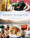 Savoring the Hamptons: Discovering the Food and Wine of Long Island's East End - Silvia Lehrer, Alan Alda