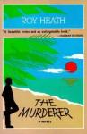 The Murderer - Roy Heath