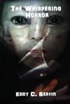 The Whispering Horror - Eddy C. Bertin, David A. Sutton, Harry O. Morris