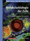Molekularbiologie Der Zelle - Bruce Alberts, Alexander Johnson, Julian Lewis