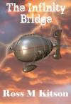 The Infinity Bridge - Ross M. Kitson
