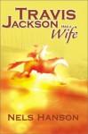 Travis Jackson Had a Wife - Nels Hanson