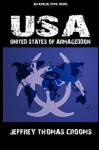 United States of Armageddon - Jeffery Thomas Crooms, Anthony Giangregorio