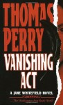 Vanishing Act (Jane Whitefield Novels) - Thomas Perry
