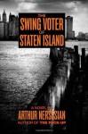 The Swing Voter of Staten Island - Arthur Nersesian