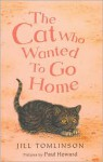 The Cat Who Wanted to Go Home - Jill Tomlinson, Paul Howard