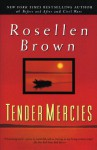 Tender Mercies - Rosellen Brown