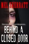 Behind a Closed Door - Mel Sherratt