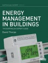 Energy Management in Buildings: The Earthscan Expert Guide - David Thorpe