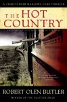 The Hot Country: A Christopher Marlowe Cobb Thriller - Robert Olen Butler