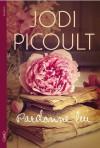 Pardonne-lui (French Edition) - Eric Betsch, Jodi Picoult