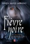 Les chroniques de Mackayla Lane - Tome 1: Fièvre Noire (SEMI-POCHE) (French Edition) - Karen Marie Moning, Cécile Desthuilliers
