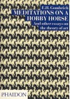 Meditations On a Hobby Horse and Other Essays On the Theory of Art - Ernst Hans Josef Gombrich