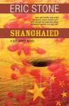 Shanghaied - Eric Stone