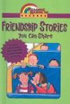 Friendship Stories You Can Share - James Marshall, Joanne Rocklin, Charlotte Zolotow, Cynthia Rylant, Arnold Lobel, Ben Shecter, Janet Pedersen, Arthur Howard