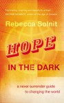Hope in the Dark - Rebecca Solnit