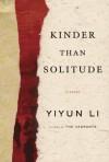 Kinder Than Solitude - Yiyun Li