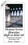 Beweise, daß es böse ist: Commissario Brunettis dreizehnter Fall (German Edition) - Donna Leon, Christa E. Seibicke