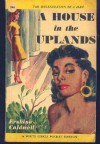 A House in the Uplands - Erskine Caldwell