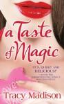 A Taste of Magic (Magic, # 1) - Tracy Madison