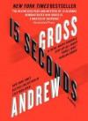 15 Seconds Super Premium Ed - Andrew Gross