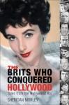 Brits in Hollywood - Sheridan Morley