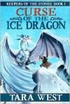Curse of the Ice Dragon - Tara West