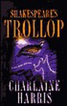Shakespeare's Trollop (A Lily Bard Mystery, #4) - Charlaine Harris