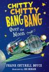 Chitty Chitty Bang Bang Over the Moon - Frank Cottrell Boyce, Joe Berger