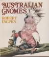 Australian Gnomes - Robert Ingpen