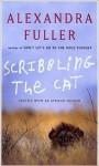 Scribbling the Cat - Alexandra Fuller