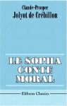 Le Sopha, Conte Moral (French Edition) - Claude-Prosper Jolyot de Crébillon