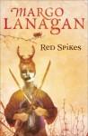 Red Spikes - Margo Lanagan