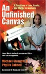 AN Unfinished Canvas: A True Story of Love, Family, and Murder in Nashville - Michael Glasgow, Phyllis Gobbell