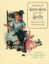 Stories of Little Girls and Their Dolls: Classics from an Age of Remembered Joy Selected from St. Nicholas Magazine - William C. Carroll