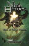 Nine Heroes: Tales of Heroic Fantasy - Teel James Glenn, Walter Rhein, R.A. McCandless, Janet Morris, Chris Morris, A.L. Butcher, Shane Porteous, Douglas R. Brown, Jesse Duckworth, Tom Barczak