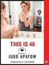 This is 40: The Shooting Script - Judd Apatow