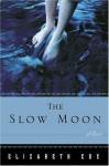 The Slow Moon - Elizabeth Cox