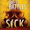 Sick - Brett Battles, MacLeod Andrews