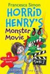 Horrid Henry's Monster Movie - Francesca Simon, Tony Ross