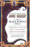 The Black Jewels Trilogy: Daughter of the Blood, Heir to the Shadows, Queen of the Darkness - Anne Bishop