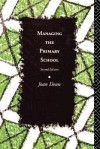 Managing the Primary School - Joan Dean