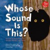Whose Sound Is This?: A Look at Animal Noises - Chirps, Clicks, and Hoots - Nancy Kelly Allen, Denise Shea, Derrick Alderman