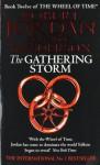 The Gathering Storm (Wheel of Time, #12; A Memory of Light, #1) - Robert Jordan, Brandon Sanderson