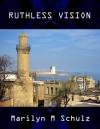 Ruthless Vision: Natalya's Great Game (Spy Girls: Women in Espionage) - Marilyn M. Schulz