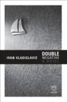 Double Negative - Ivan Vladislavić